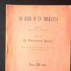 Livres anciens: LO GECH D'EN MIGRANYA TEODORO BARÓ 1896 SAINETE EN UN ACTE Y EN PROSA, TEATRO CATALÁ, ROMEA,. Lote 147747922