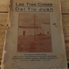 Libros antiguos: LAS TRES COSAS DEL TIO JUAN JOSE NOGALES SAN JUAN DEL PUERTO (HUELVA ), DEDICADO POR EL AUTOR. Lote 148059782