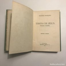 Libros antiguos: TERESA DE JESÚS. E. MARQUINA (ESTAMPAS CARMELITAS). MADRID, 1933. PRIMERA EDICIÓN. Lote 148365522