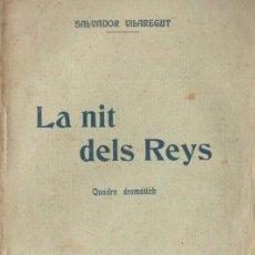 Libros antiguos: SALVADOR VILAREGUT : LA NIT DELS REYS (BONAVIA, 1908) TEATRE CATALÀ. Lote 148519238