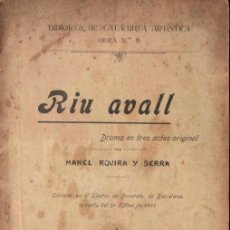 Libros antiguos: MANEL ROVIRA Y SERRA : RIU AVALL (CATALUNYA ARTISTICA, 1901) TEATRE CATALÀ. Lote 148519354