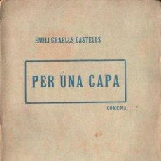 Libros antiguos: EMILI GRAELLS CASTELLS : PER UNA CAPA (BARTRA Y GOST, 1902) TEATRE CATALÀ. Lote 148519870