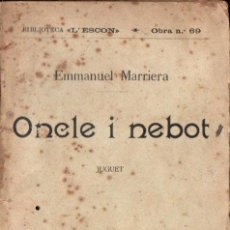 Libros antiguos: EMMANUEL MARRIERA : ONCLE Y NEBOT (L' ESCON, 1913) TEATRE CATALÀ. Lote 148520018