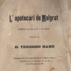 Libros antiguos: TEODORO BARÓ : L' APOTECARI DE MALGRAT (BADÍA, 1897) TEATRE CATALÀ. Lote 148521778