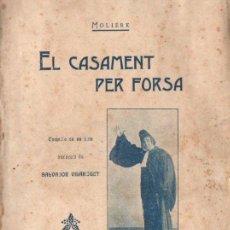 Libros antiguos: MOLIERE : EL CASAMENT PER FORSA (BONAVÍA, 1907) TEATRE CATALÀ. Lote 148522266