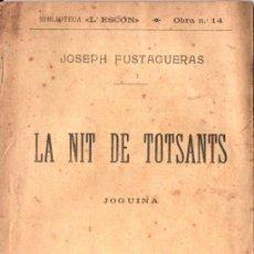 Libros antiguos: JOSEPH FUSTAGUERAS : LA NIT DE TOTSANTS (L' ESCON, 1906) TEATRE CATALÀ. Lote 148522634