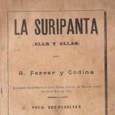 Libros antiguos: ANTON FERRER CODINA : LA SURIPANTA (BADIA, 1896) TEATRE CATALÀ. Lote 148523914