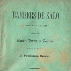 Libros antiguos: A. FERRER Y CODINA. : BARBERS DE SALÓ (BADÍA., 1898) TEATRE CATALÀ. Lote 148547634
