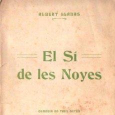 Libros antiguos: ABERT LLANAS. : EL SÍ DE LES NOYES (BONAVÍA., 1911) TEATRE CATALÀ. Lote 148547754