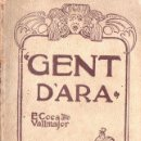 Libros antiguos: E. COCA Y VALLMAJOR : GENT D' ARA (BAXARÍAS, 1908) TEATRE CATALÀ. Lote 148553786