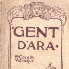 Alte Bücher - E. COCA Y VALLMAJOR : GENT D' ARA (BAXARÍAS, 1908) TEATRE CATALÀ - 148553786