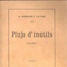 Libros antiguos: A. SERRANO Y VICTORI : PLUJA D' INÚTILS (TALÍA JOVA, 1910) TEATRE CATALÀ. Lote 148554402