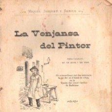 Libros antiguos: MIQUEL SERRET Y SERRA : LA VENJANSA DEL PINTOR (REGIONAL, 1899) TEATRE CATALÀ. Lote 148554638