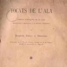 Libros antiguos: J. RIERA Y BERTRAN : TOCATS DE L' ALA (REGIONAL, 1897) TEATRE CATALÀ. Lote 148554786