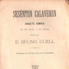 Libros antiguos: D. BRUNO GÜELL : SESENTON CALAVERON (TASIS, 1900). Lote 148554990