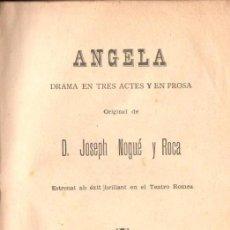 Libros antiguos: J. NOGUÉ Y ROCA : ANGELA (MARTIN 1898) TEATRE CATALÀ. Lote 148555330