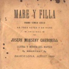 Libros antiguos: J. MONSENY CARBONELL : MARE Y FILLA (TASIS, 1901 TEATRE CATALÀ. Lote 148555594