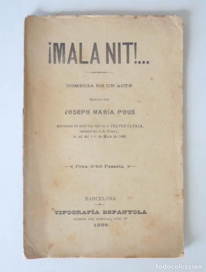 MALA NIT JOSEPH MARÍA POUS 1888 DEDICATÒRIA AUTÒGRAFA A JAUME CAPDEVILA (Libros antiguos (hasta 1936), raros y curiosos - Literatura - Teatro)