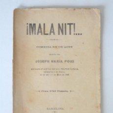 Libros antiguos: MALA NIT JOSEPH MARÍA POUS 1888 DEDICATÒRIA AUTÒGRAFA A JAUME CAPDEVILA. Lote 148611254