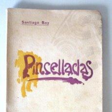 Libros antiguos: PINCELLADAS (IMPRESIONS) SANTIAGO BOY 1907 DEDICATÒRIA AUTÒGRAFA A JOSEPH M.ª SABATER. Lote 148611602