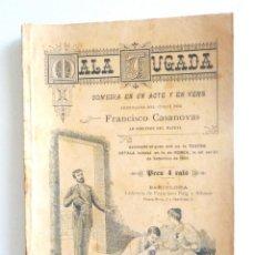 Libros antiguos: MALA JUGADA FRANCISCO CASANOVAS 1892 DEDICATÒRIA AUTÒGRAFA A JAUME CAPDEVILA, ACTOR, (CÒMIC). Lote 148612126