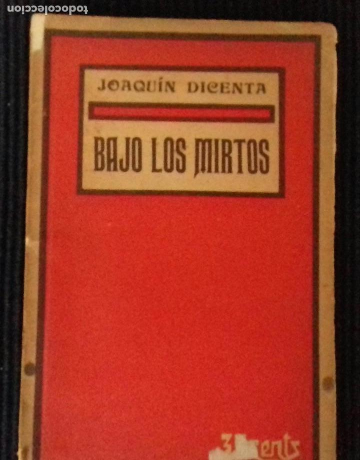 BAJO LOS MIRTOS. JOAQUIN DICENTA.MILLÁ Y PIÑOL 1916. (Libros antiguos (hasta 1936), raros y curiosos - Literatura - Teatro)