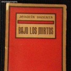 Libros antiguos: BAJO LOS MIRTOS. JOAQUIN DICENTA.MILLÁ Y PIÑOL 1916.. Lote 148996098