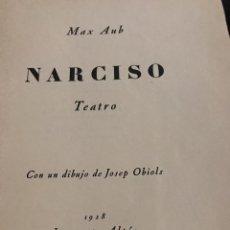 Libros antiguos: LIBRO NARCISO DEDICADO POR MAX AUB. Lote 149364030