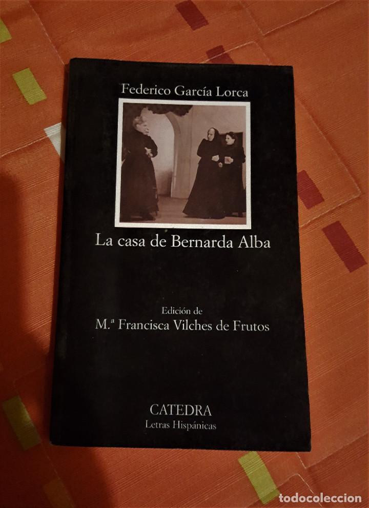 LA CASA DE BERNARDA ALBA ED. DE Mª FRANCISCA VILCHES DE FRUTOS - CATEDRA LETRAS HISPANICAS (Libros antiguos (hasta 1936), raros y curiosos - Literatura - Teatro)