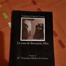Libros antiguos: LA CASA DE BERNARDA ALBA ED. DE Mª FRANCISCA VILCHES DE FRUTOS - CATEDRA LETRAS HISPANICAS. Lote 149616338