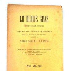 Libros antiguos: LO DIJOUS GRAS ABELARDO COMA 1897 BIBLIOTECA DE LO TEATRO REGIONAL. Lote 149719986