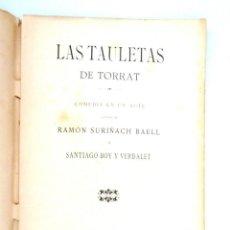 Libros antiguos: LAS TAULETAS DE TORRAT RAMON SURIÑACH BAELL SANTIAGO BOY VERDALET 1889 DEDICATÒRIA AUTÒGRAFA . Lote 149720806
