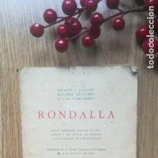 Libros antiguos: RONDALLA. ÁLVAREZ QUINTERO. ESTRENADA EN ZARAGOZA 1928. Lote 149859190