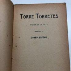Libros antiguos: JOSEP BURGAS. TORRE TORRETES. 1912. Lote 150330458