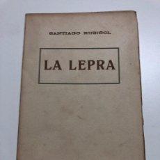Libros antiguos: SANTIAGO RUSIÑOL. LA LEPRA. 1910. Lote 150338174