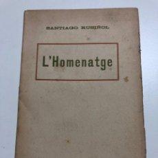Libros antiguos: SANTIAGO RUSIÑOL. L´HOMENATGE. 1914. Lote 150339082