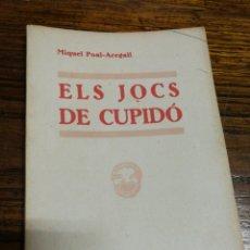 Libros antiguos: ELS JOCS DE CUPIDÓ- MIQUEL POAL AREGALL, CATALUNYA TEATRAL, (LLIBRERIA MILLÀ) 1934.. Lote 150739725