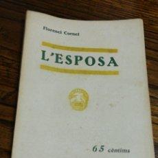 Libros antiguos: L'ESPOSA- FLORENCI CORNET, CATALUNYA TEATRAL, (LLIBRERIA MILLÀ) 1933.. Lote 151442498