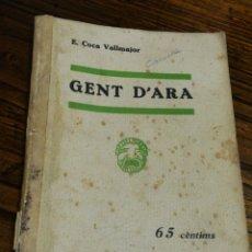 Libros antiguos: GENT D'ARA- E.COCA VALLMAJOR, CATALUNYA TEATRAL, (LLIBRERIA MILLÀ) 1932.. Lote 151442728