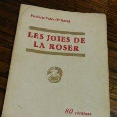 Libros antiguos: LES JOIES DE LA ROSER- FREDERIC SOLER (PITARRA), CATALUNYA TEATRAL, (LLIBRERIA MILLÀ) 1933.. Lote 151443253