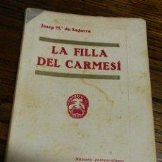 Libros antiguos: LA FILLA DEL CARMESÍ- JOSEP M°DE SAGARRA, CATALUNYA TEATRAL, (LLIBRERIA MILLÀ) 1935.. Lote 151443398