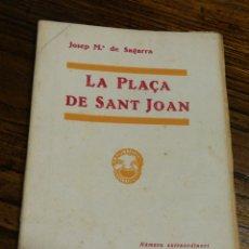 Libros antiguos: LA PLAÇA DE SANT JOAN- JOSEP M°DE SAGARRA, CATALUNYA TEATRAL, (LLIBRERIA MILLÀ) 1934.. Lote 151443877