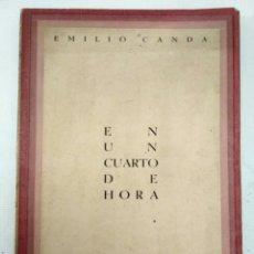Libros antiguos: EN UN CUARTO DE HORA, EMILIO CANDÁ. PONTEVEDRA. Lote 151900328