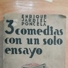 Libros antiguos: 3 COMEDIAS CON UN SOLO ENSAYO. ENRIQUE JARDIEL PONCELA, SEGUNDA EDICIÓN, 1939 /LIBRO NOVELAS 1927/29. Lote 152368248