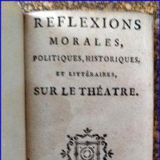 Libros antiguos: AÑO 1763: REFLEXIONES SOBRE EL TEATRO. 2 TOMOS EN 1 VOLUMEN.. Lote 154355802
