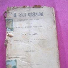 Libros antiguos: EL SEÑOR GOBERNADOR. COMEDIA RAMOS CARRION Y VITAL AZA 1888. Lote 155097338