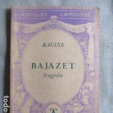 Libros antiguos: RACINE, BAJAZET, TRAGEDIE, LAROUSSE, PARIS. Lote 155525474