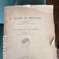 Libros antiguos: EL TEATRO DE MENANDRO. LUIS NICOLAU D'OLWER. DEDICADO A GUERAU DE LIOST. GRIEGO-CASTELLANO. Lote 155657710