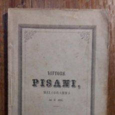 Libros antiguos: VITTORE PISANI MELODRAMA IN 3 ATTI. PARA PRESENTARSE EN EL TEATRO PRINCIPAL DE ESTA CIUDAD BARCELONA. Lote 155677458