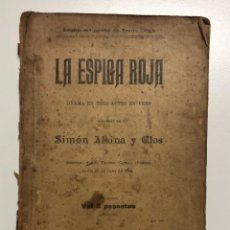 Libros antiguos: SIMÓN ALSINA Y CLOS. LA ESPIGA ROJA. 1896. Lote 155820278
